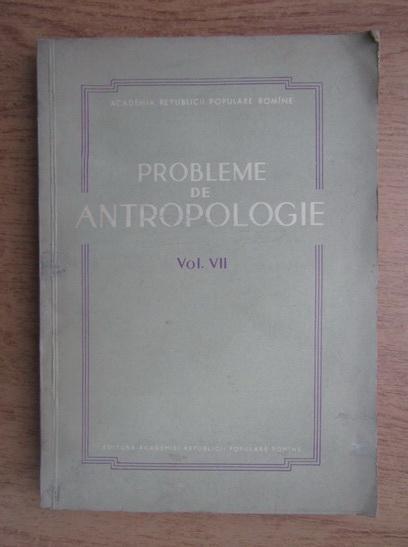 Anticariat: Probleme de antropologie (volumul 7)