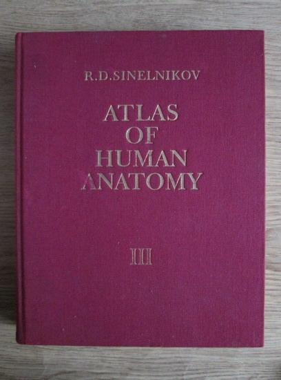 Anticariat: R. D. Sinelnikov - Atlas of human anatomy (Atlas de anatomie umana, volumul  3)