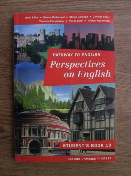 Anticariat: Rada Balan, Miruna Carianopol, Stefan Colibaba - Pathway to English. Perspectives on English. Student s book 10