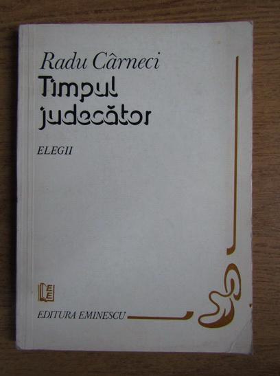Anticariat: Radu Carneci - Timpul judecator