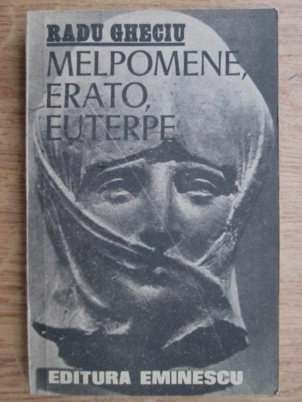 Anticariat: Radu Gheciu - Melpomene, erato, euterpe