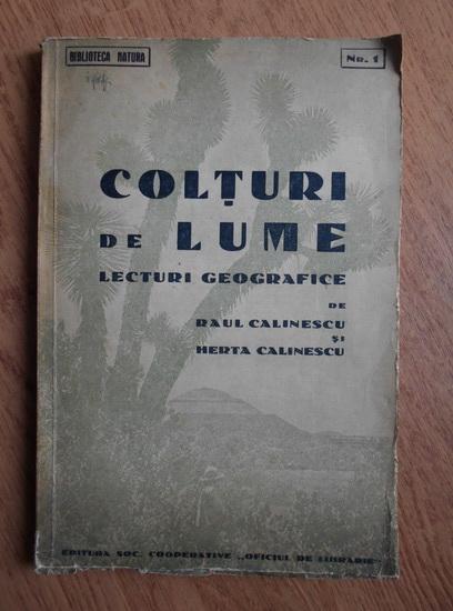 Anticariat: Raul Calinescu - Colturi de lume. Lecturi geografice (1925)