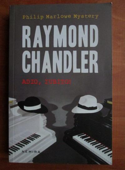 Anticariat: Raymond Chandler - Adio, iubito!