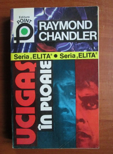 Anticariat: Raymond Chandler - Ucigas in ploaie