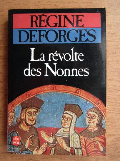 Anticariat: Regine Deforges - La revolte des Nonnes