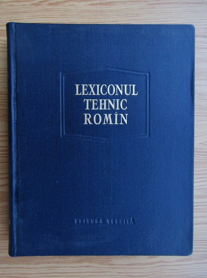 Anticariat: Remus Radulet - Lexiconul tehnic roman (volumul 4, Cav-Cola)