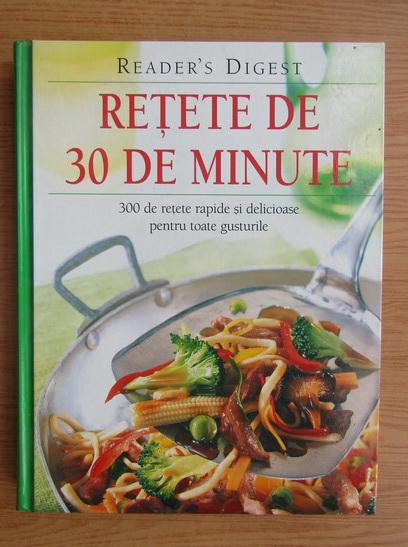 Anticariat: Retete de 30 de minute (Reader's Digest)