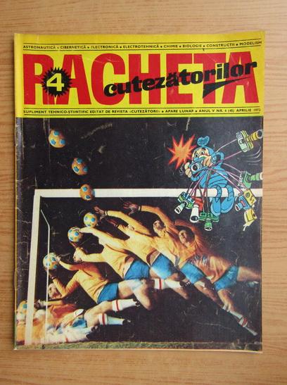 Anticariat: Revista Racheta Cutezatorilor, anul V, nr. 4 (45), aprilie 1973