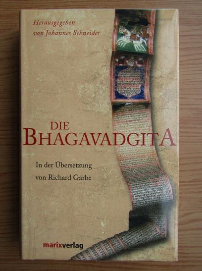 Anticariat: Richard Garbe - Die Bhagavadgita