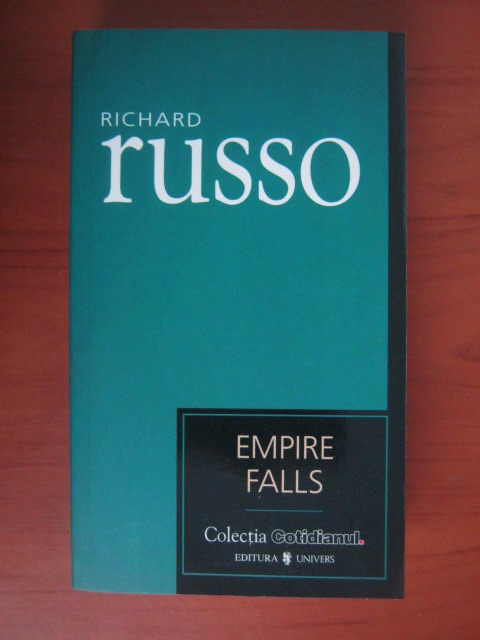 Anticariat: Richard Russo - Empire Falls (Cotidianul)