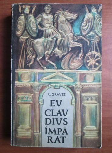 Anticariat: Robert Graves - Eu Claudius imparat