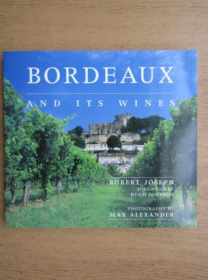 Anticariat: Robert Joseph - Bordeaux and its wines