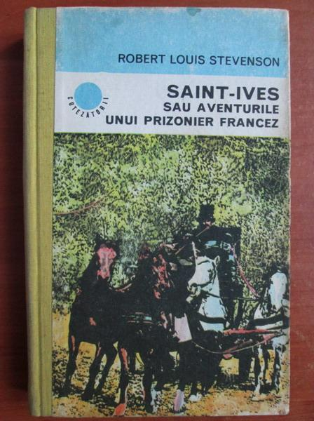 Anticariat: Robert Louis Stevenson - Saint-Ives sau aventurile unui prizonier francez