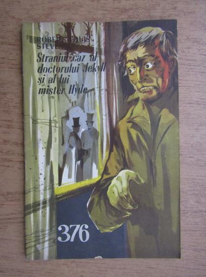 Anticariat: Robert Louis Stevenson - Straniul caz al doctorului Jekyll si al lui mister Hyde, 15 iulie, nr. 376