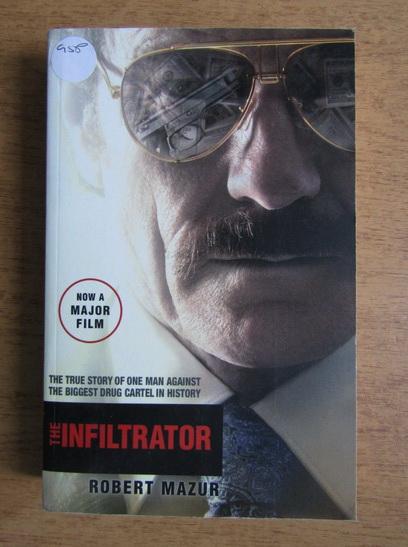 Anticariat: Robert Mazur - The infiltrator
