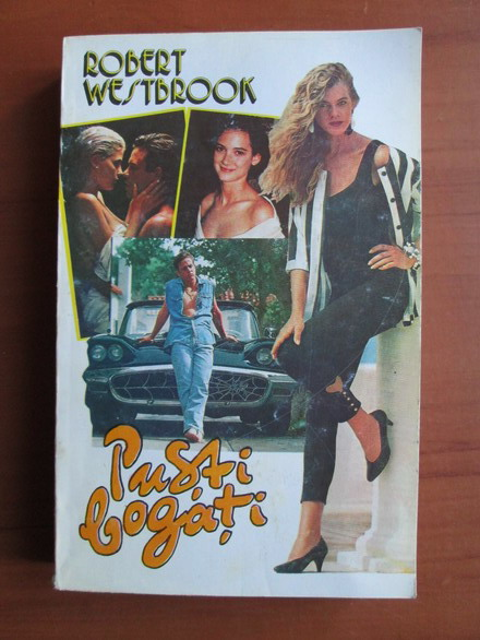 Anticariat: Robert Westbrook - Pusti bogati
