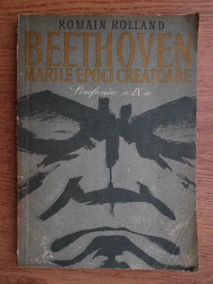Anticariat: Romain Rolland - Beethoven. Marile epoci creatoare. Catedrala intrerupta, simfonia a 9-a