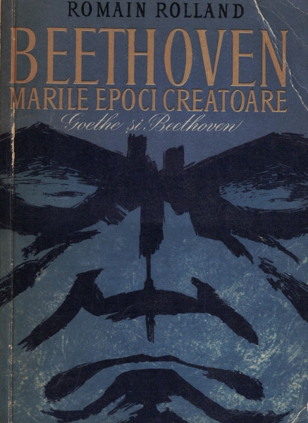 Anticariat: Romain Rolland - Beethoven. Marile epoci creatoare. Goethe si Beethoven