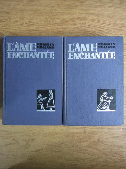 Anticariat: Romain Rolland - L'ame enchantee (2 volume)