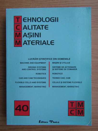 Anticariat: Roman Chirila - Tehnologii, calitate, masini, materiale.