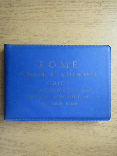 Anticariat: Rome, autrefois et aujourd'hui. Guide