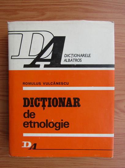 Anticariat: Romulus Vulcanescu - Dictionar de etnologie