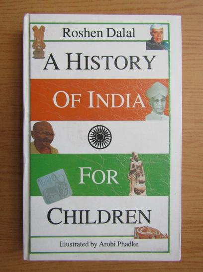 Anticariat: Roshen Dalal - A history of India for children