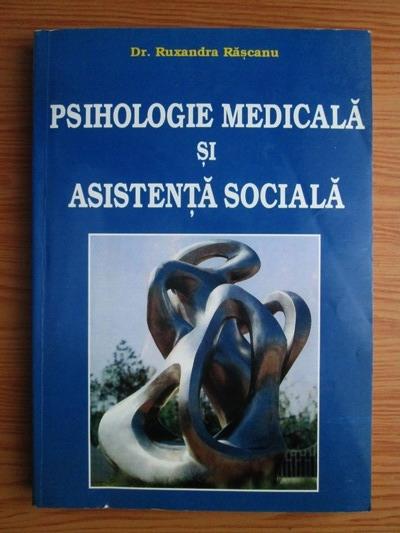 Anticariat: Ruxandra Rascanu - Psihologie medicala si asistenta sociala
