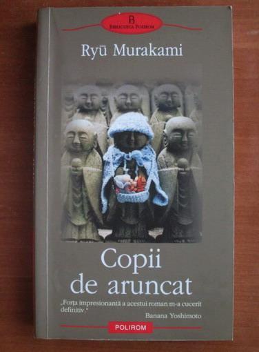 Anticariat: Ryu Murakami - Copii de aruncat