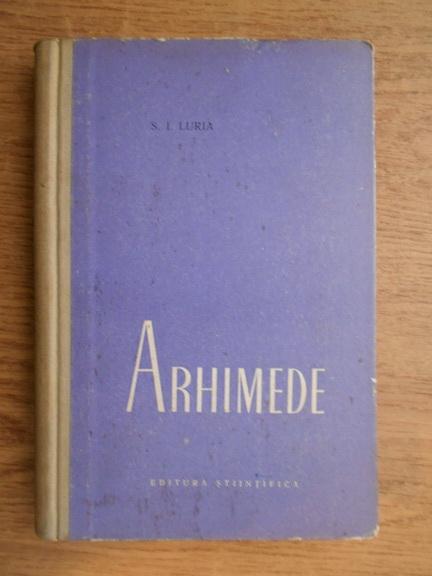 Anticariat: S. I. Luria - Arhimede