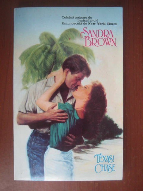 Anticariat: Sandra Brown - Texas! Chase