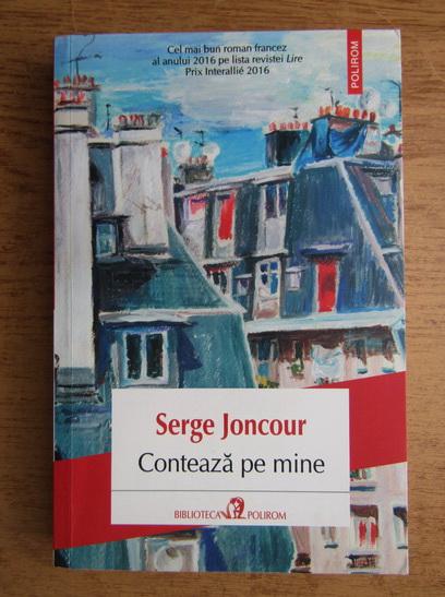 Anticariat: Serge Joncour - Conteaza pe mine