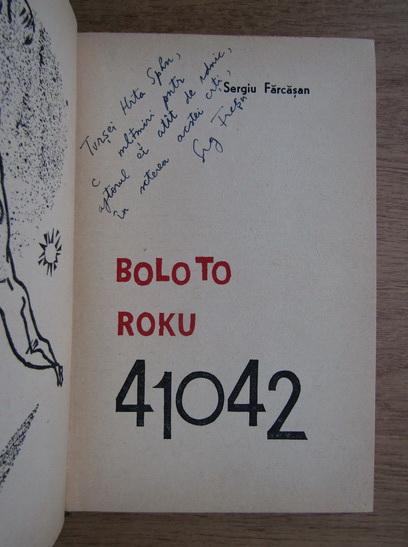 Anticariat: Sergiu Farcasan - Bolo to Roku 41042 (cu autograful autorului)