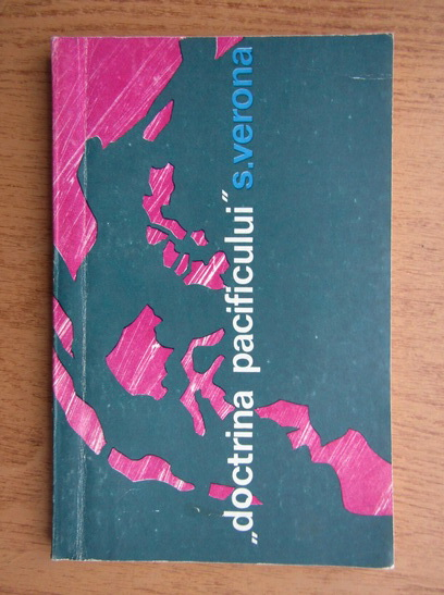 Anticariat: Sergiu Verona - Doctrina Pacificului