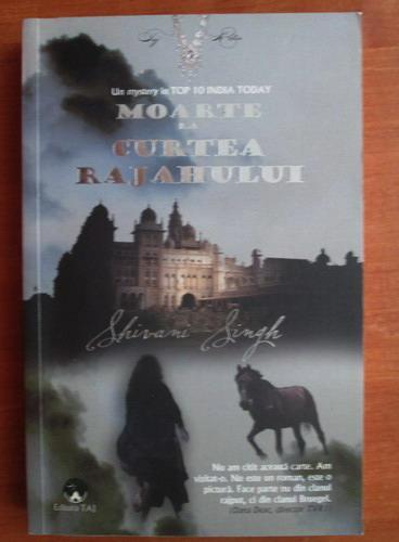 Anticariat: Shivani Singh - Moarte la curtea Rajahului