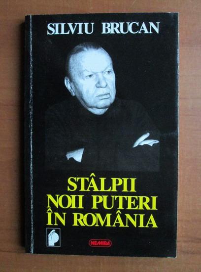 Anticariat: Silviu Brucan - Stalpii noii puteri in Romania