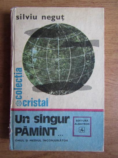 Anticariat: Silviu Negut - Un singur pamant