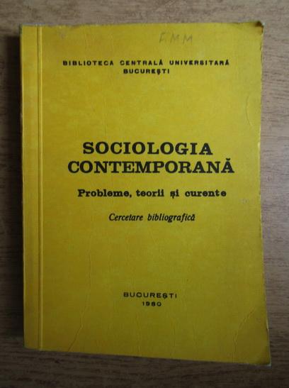 Anticariat: Sociologia contemporana, probleme si teorii curente