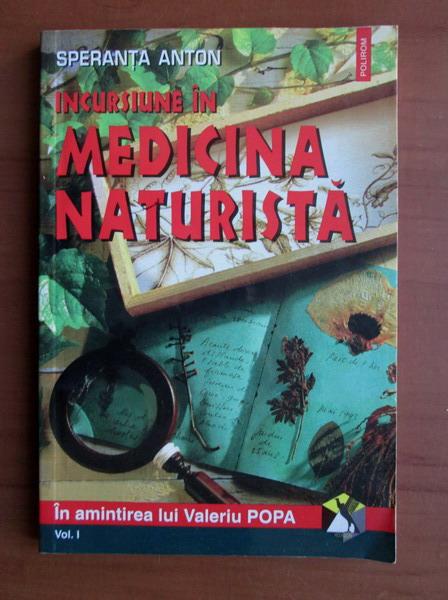 Anticariat: Speranta Anton - Incursiune in medicina naturista