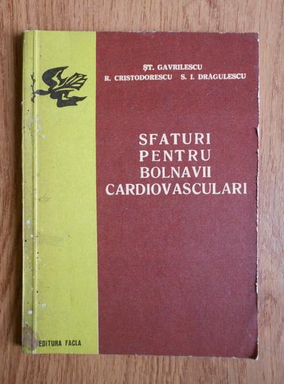 Anticariat: St. Gavrilescu - Sfaturi pentru bolnavii cardiovasculari