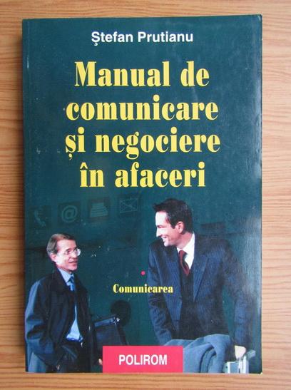 Anticariat: Stefan Prutianu - Manual de comunicare si negociere in afaceri, volumul 1. Comunicarea