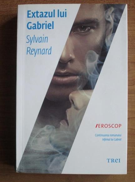 Anticariat: Sylvain Reynard - Extazul lui Gabriel