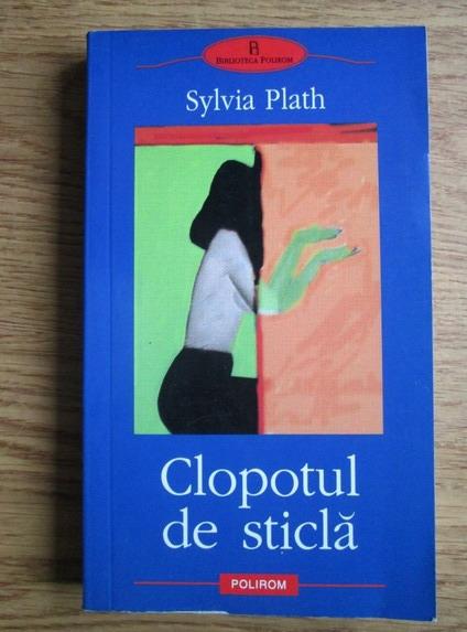 Anticariat: Sylvia Plath - Clopotul de sticla