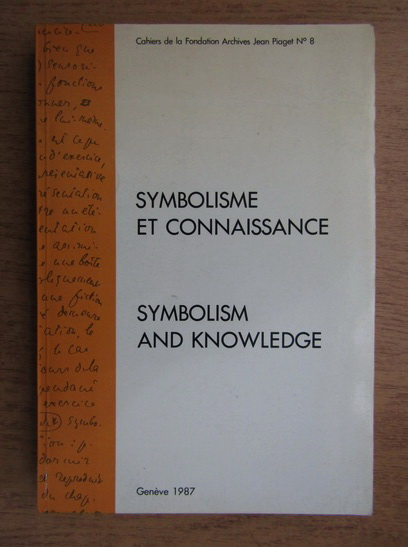 Anticariat: Symbolisme et connaissance (editie bilingva franceza-engleza)