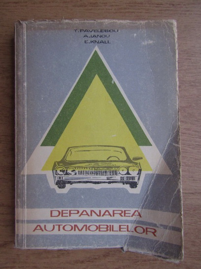 Anticariat: T. Pavelescu - Depanarea automobilelor