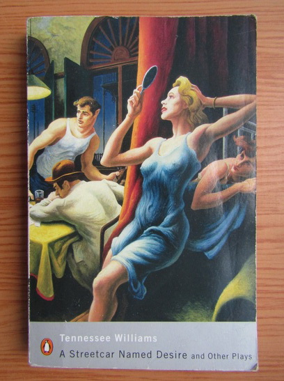 Anticariat: Tennessee Williams - A streetcar named desire and other plays