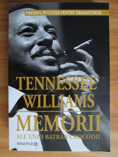 Anticariat: Tennessee Williams - Memorii ale unui batran crocodil