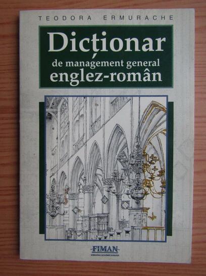Anticariat: Teodora Ermurache - Dictionar de management general englez-roman