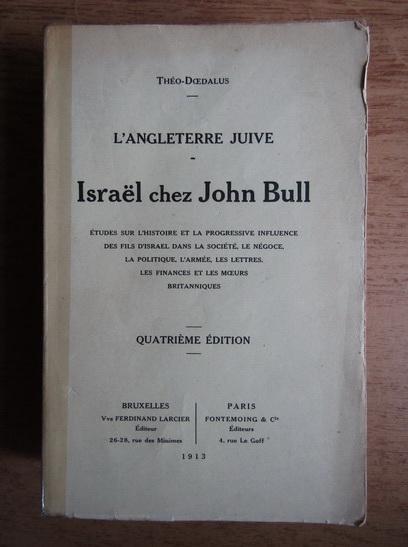 Anticariat: Theo Doedalus - Israel chez John Bull (1913)