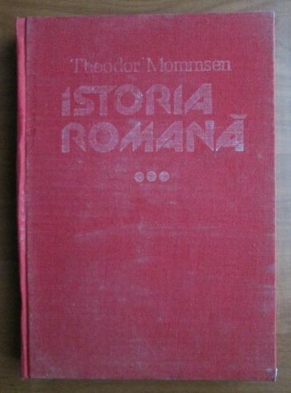 Anticariat: Theodor Mommsen - Istoria romana (volumul 3)